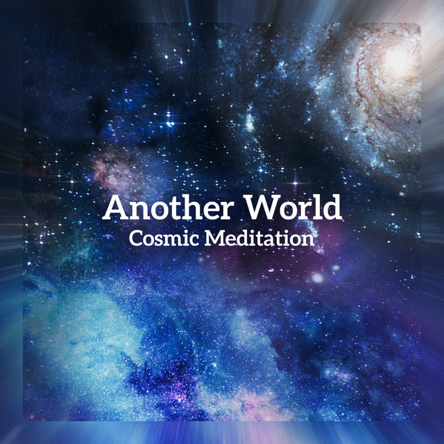 Another World – Cosmic Meditation, Epic Space Music, Background for