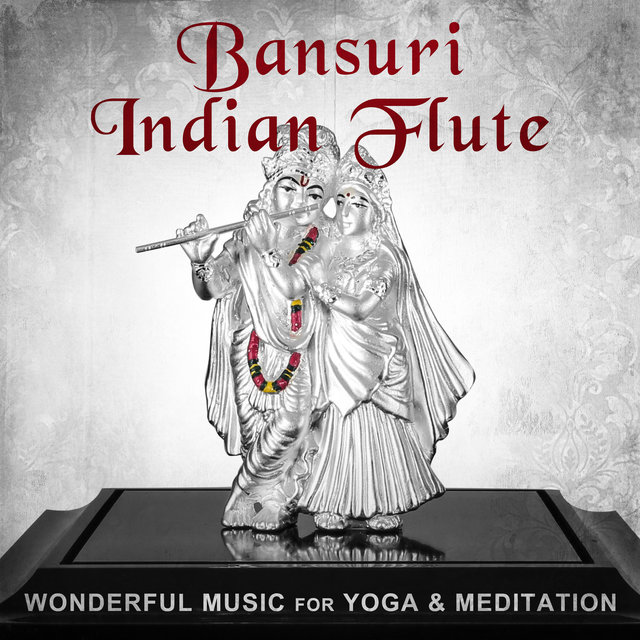 Listen to Bansuri Indian Flute: Wonderful Music for Yoga
