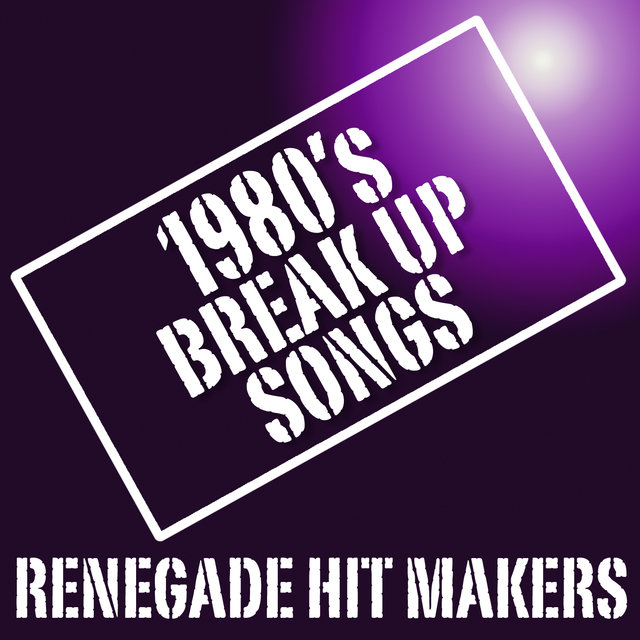 Listen to 1980's Break Up Songs by Renegade Hit Makers on TIDAL