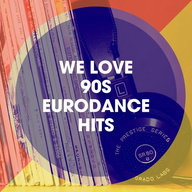 We Love 90S Eurodance Hits by 90s Dance Music on TIDAL