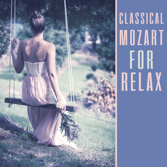 Classical Mozart for Relax – Soothing Melodies After Work