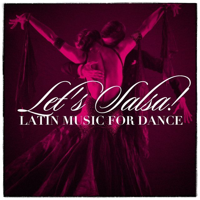 Let'S Salsa! - Latin Music For Dance by Cuban Salsa All Stars on TIDAL