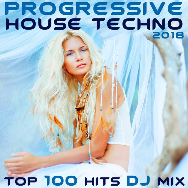 Progressive House Techno 2018 Top 100 Hits DJ Mix by Various