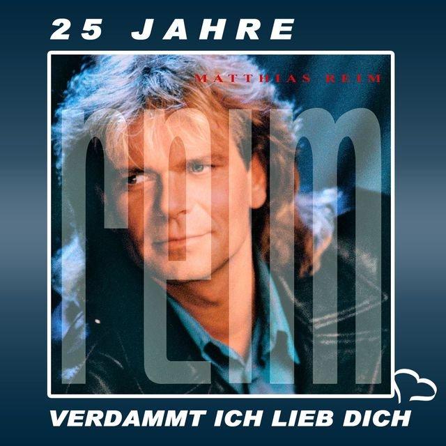 25 Jahre Verdammt Ich Lieb Dich By Matthias Reim On Tidal
