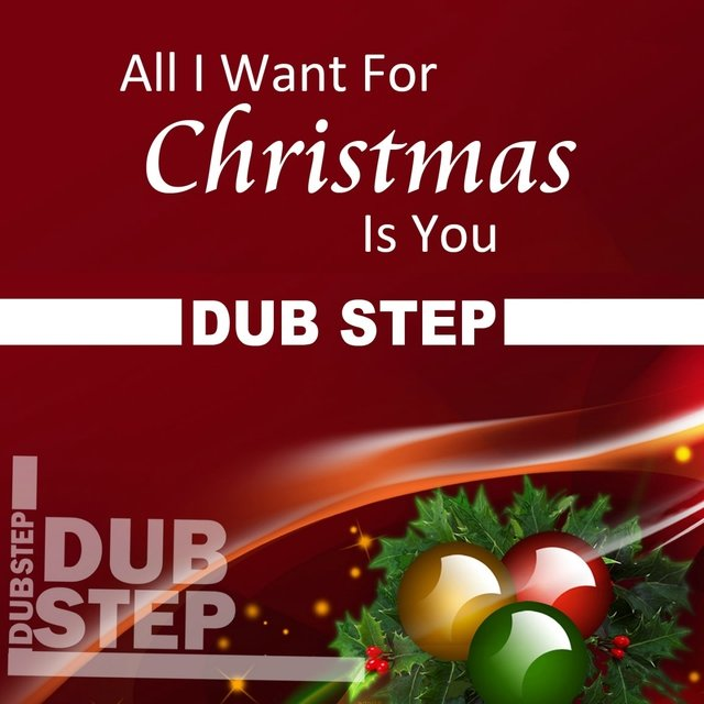 Christmas Dubstep.All I Want For Christmas Is You Dubstep By Christmas On Tidal