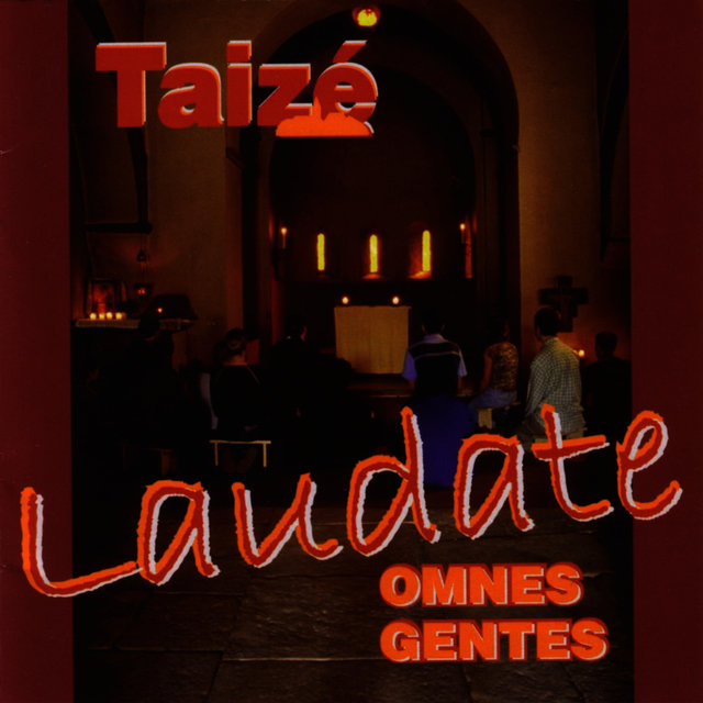 Laudate Omnes Gentes by Taizé on TIDAL