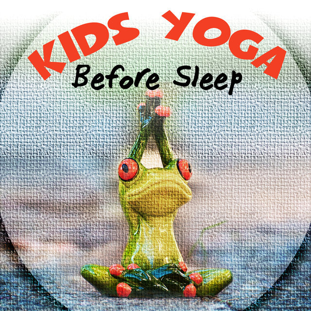 Listen to Kids Yoga Before Sleep – Lullaby for Deep Sleep