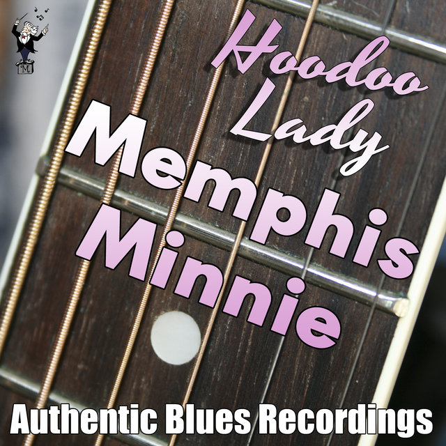 Listen to Hoodoo Lady by Memphis Minnie on TIDAL