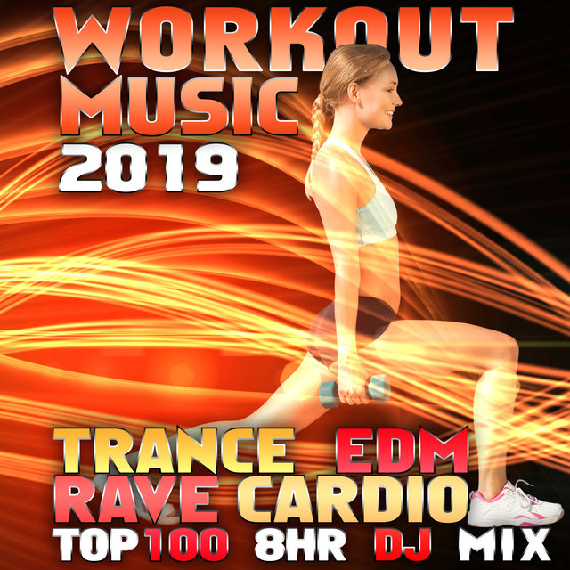 Workout Music 2019 Top 100 Trance EDM Rave Cardio 8 Hr DJ Mix by