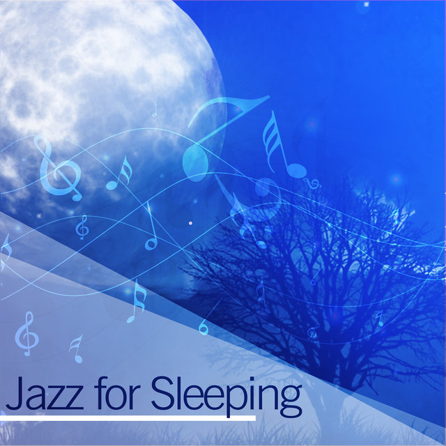 Jazz for Sleeping – Relaxing Jazz, Calm Notes, Soft Instrumental