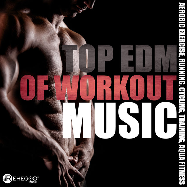 Top EDM of Workout Music (Best Motivational Songs for Step