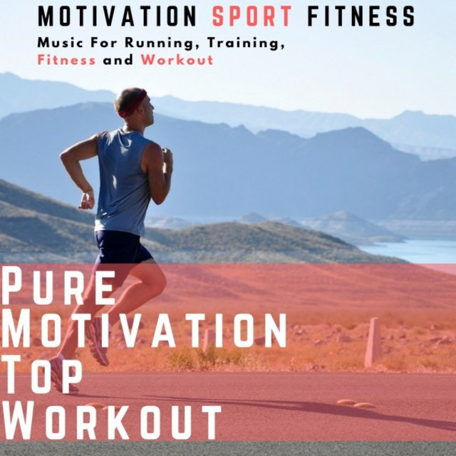 Pure Motivation Top Workout (Music for Running, Training