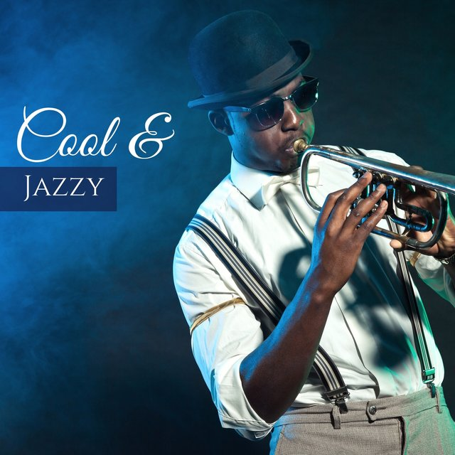 Cool & Jazzy - Amazing Jazz Music Collection, Old School