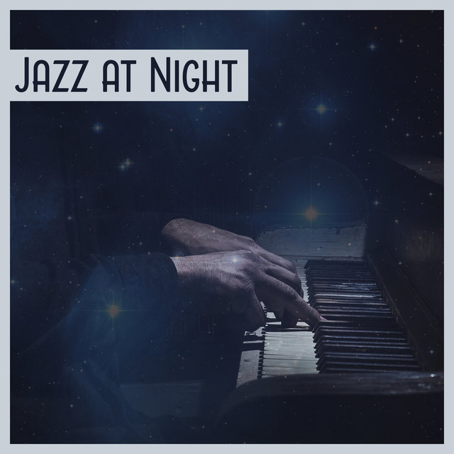 Listen to Jazz at Night – Smooth Jazz Collection, Relaxing Cool Jazz