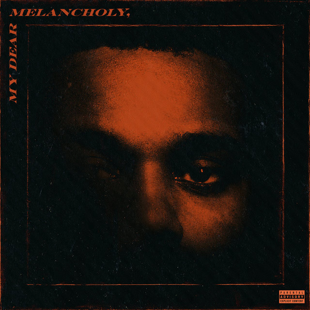 My Dear Melancholy, by The Weeknd on TIDAL