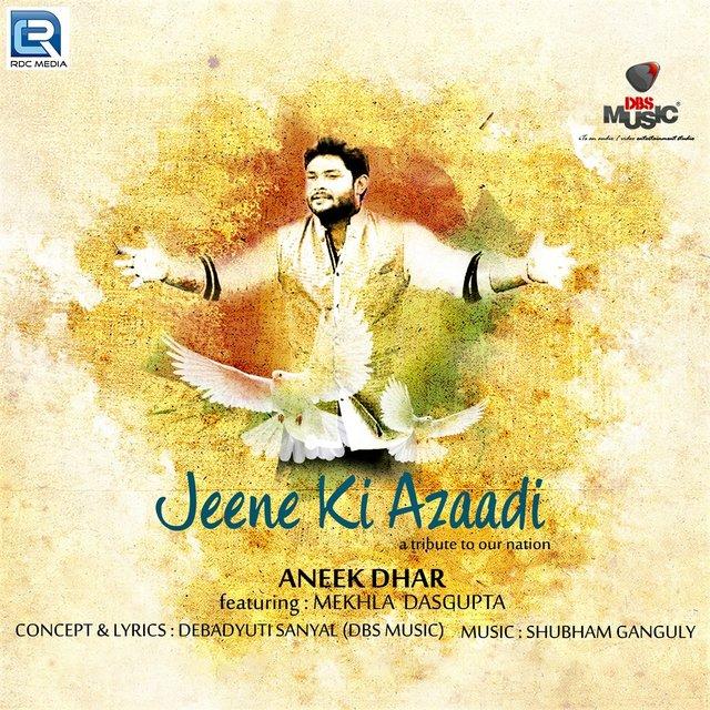 Jeene Ki Azaadi by Aneek Dhar on TIDAL