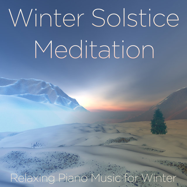 Listen to Winter Solstice Meditation: Relaxing Piano Music