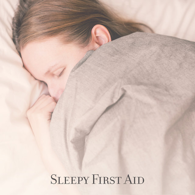 Sleepy First Aid: Music for Falling Asleep Faster by Sleeping Music