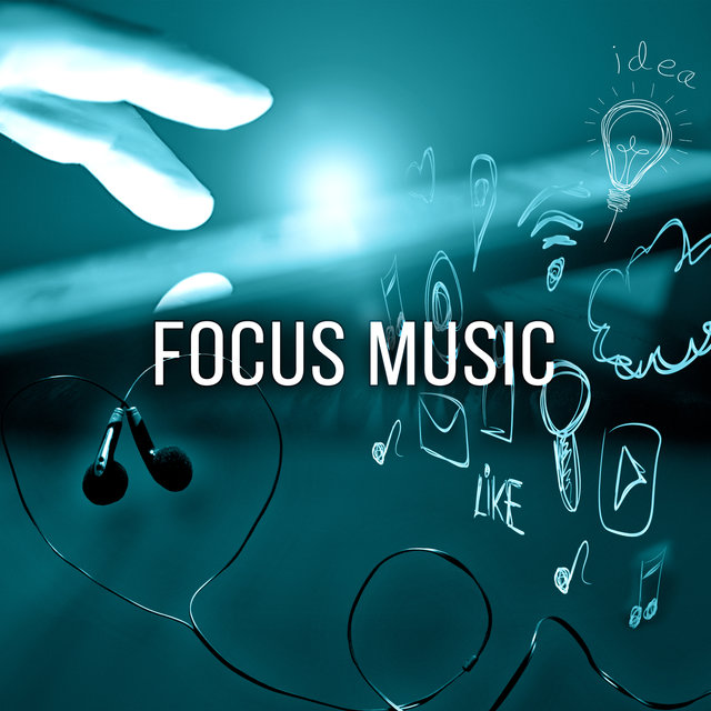 Listen to Focus Music - Concentration Music, Study Music