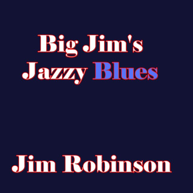 Big Jim's Jazzy Blues by Jim Robinson on TIDAL