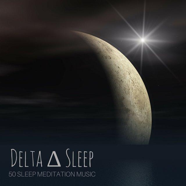 Delta Sleep - 50 Meditation Music for Sleep, White Noise and