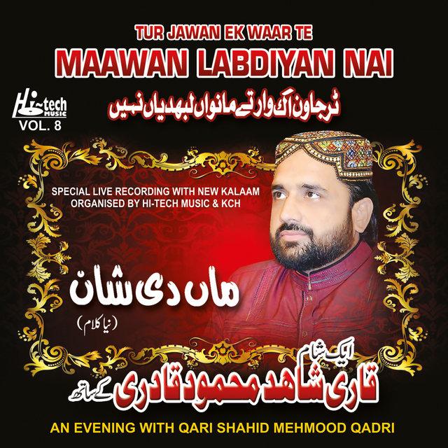 Maanwan Labdiyan Nai (Maa Di Shan)[Live] by Qari Shahid Mehmood