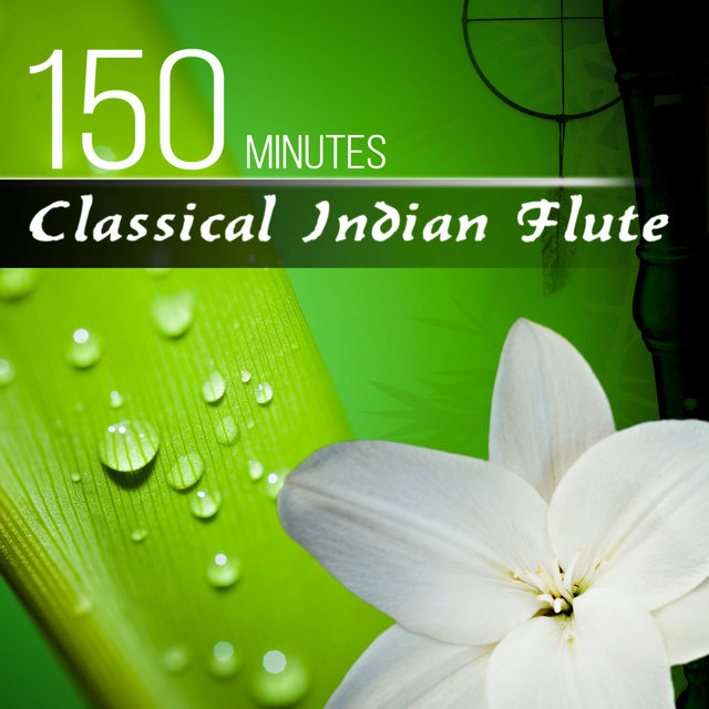 Listen to 150 Minutes Classical Indian Flute - The Best Timeless
