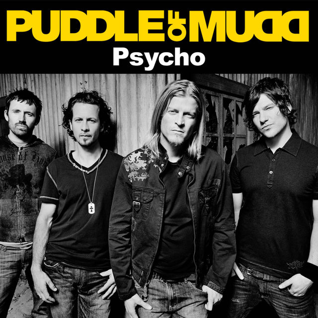 Psycho (Album Version) by Puddle Of Mudd on TIDAL