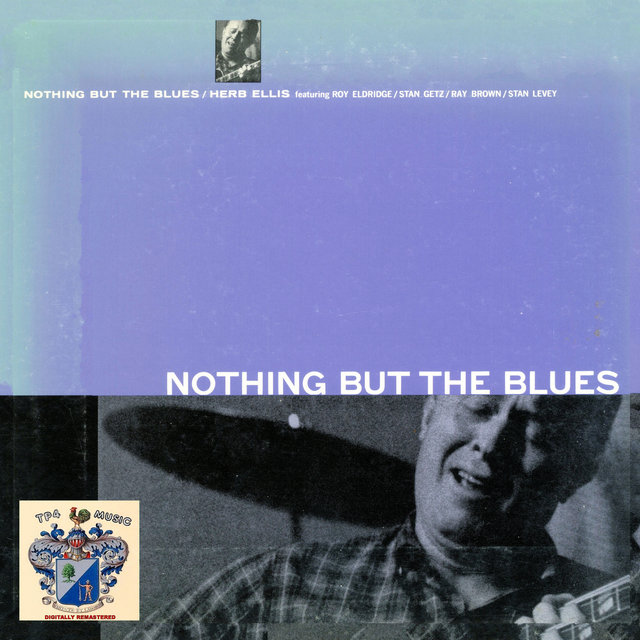 Listen to Nothing But the Blues by Herb Ellis on TIDAL