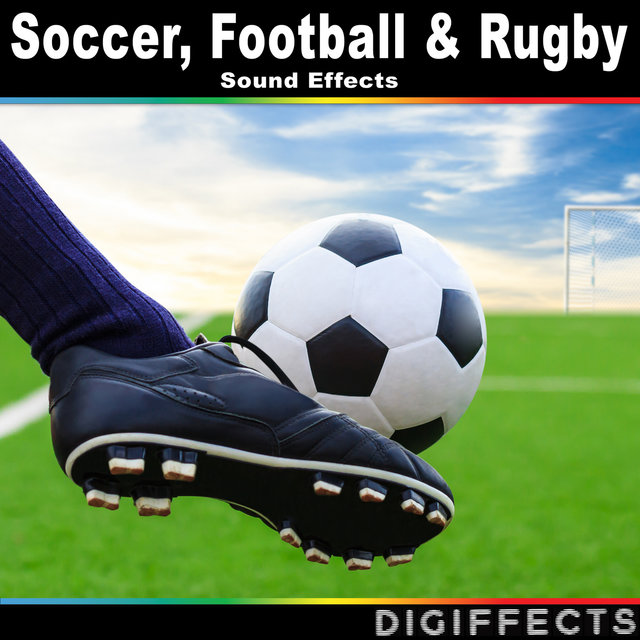 Soccer, Football and Rugby Sound Effects by Digiffects Sound