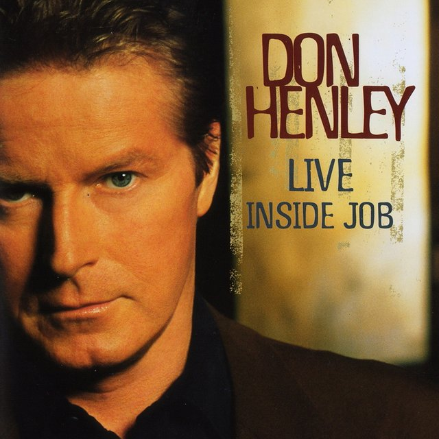 Inside Job by Don Henley on TIDAL