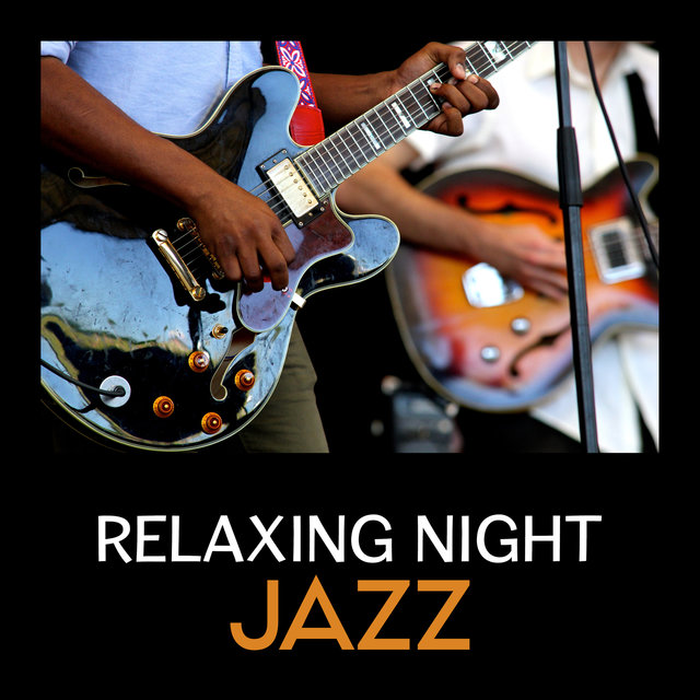 Relaxing Night Jazz – Smooth Jazz Collection, Jazz Guitar