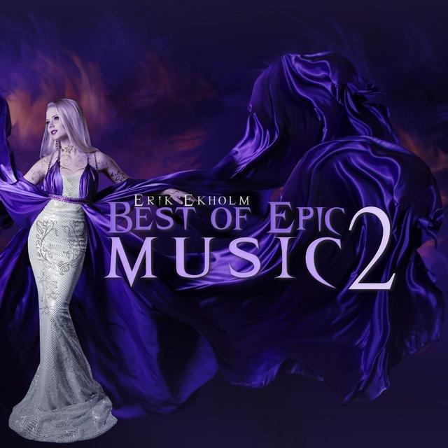 Listen to Best of Epic Music 2 by Erik Ekholm on TIDAL