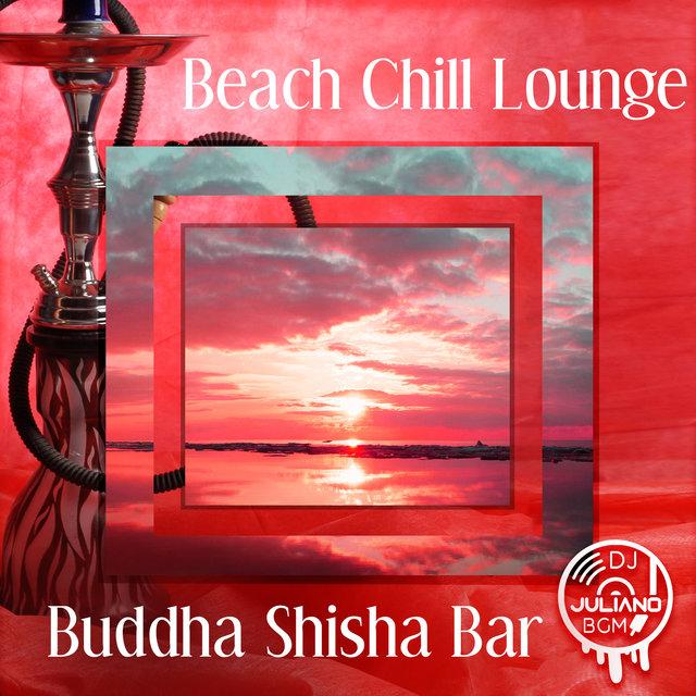 Listen to Beach Chill Lounge: Buddha Shisha Bar, Deep