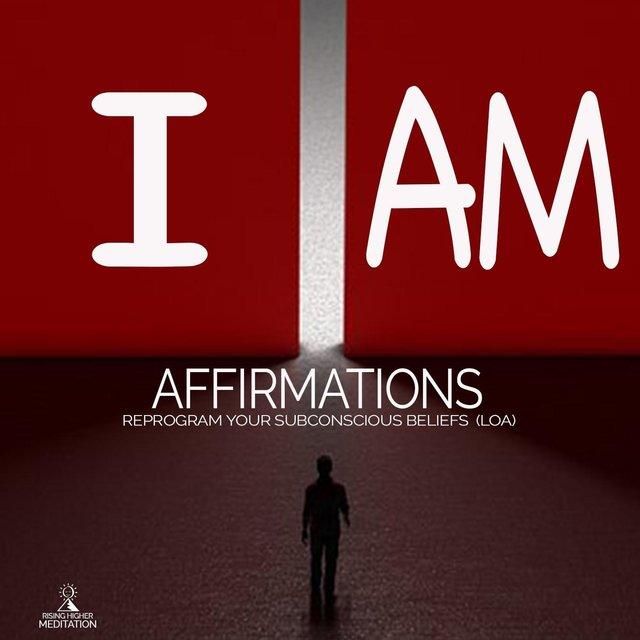 I Am Affirmations: Reprogram Your Subconscious Beliefs (Loa) [feat