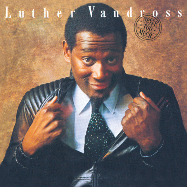 Luther Vandross Christmas Album.Listen To Never Too Much By Luther Vandross On Tidal