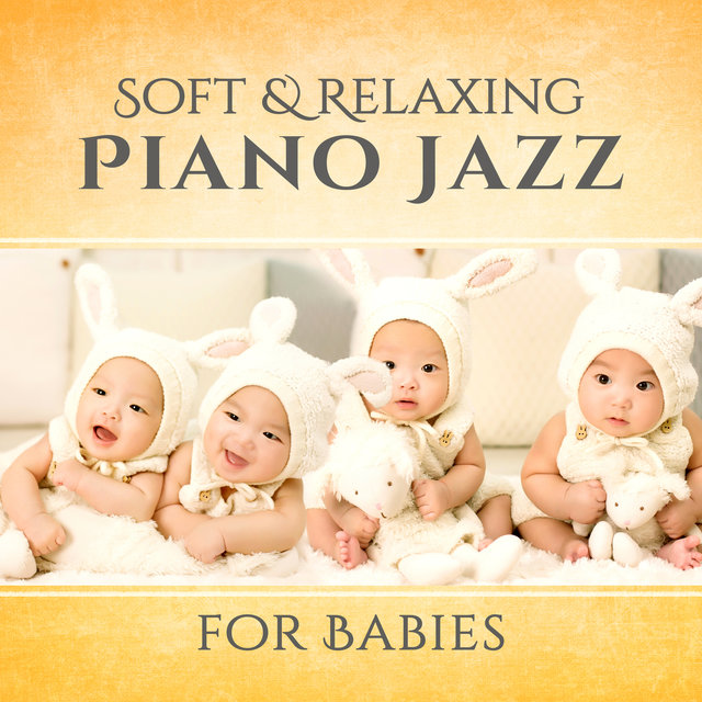 Listen to Soft & Relaxing Piano Jazz for Babies: Gentle Instrumental