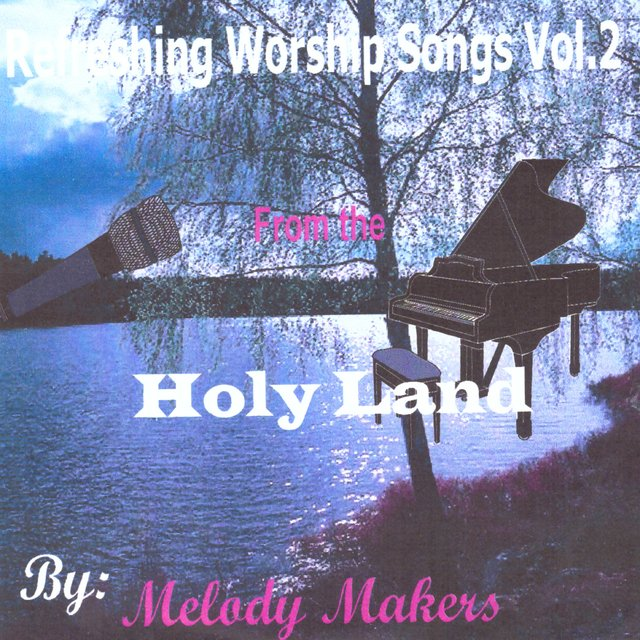 Listen to Refreshing Worship Songs Vol  2 (From Holy Land