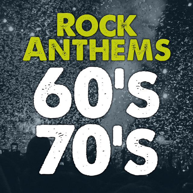 Rock Anthems 60's 70's: Best Classic Rock Songs in English