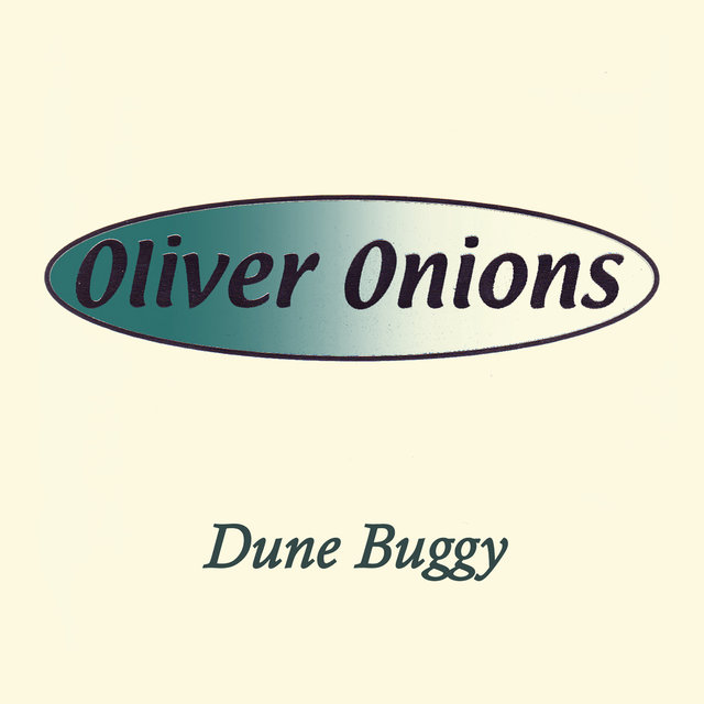 Listen to Dune Buggy by Oliver Onions on TIDAL
