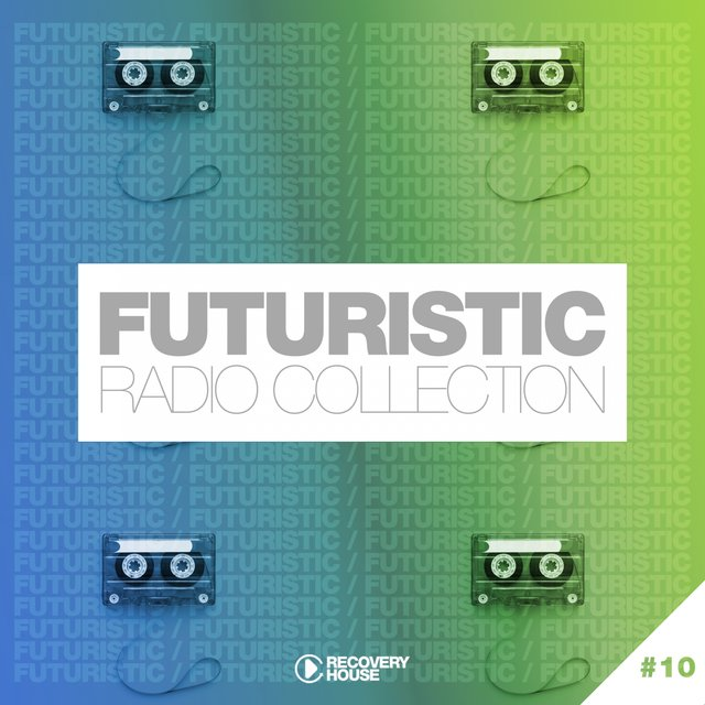 Listen to Futuristic Radio Collection #10 by Various Artists