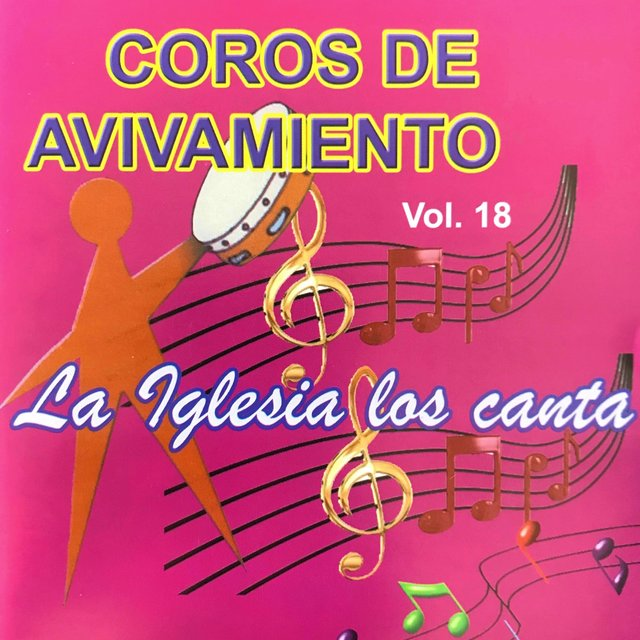 Coros de Avivamiento, Vol  18 by La Iglesia Los Canta on TIDAL