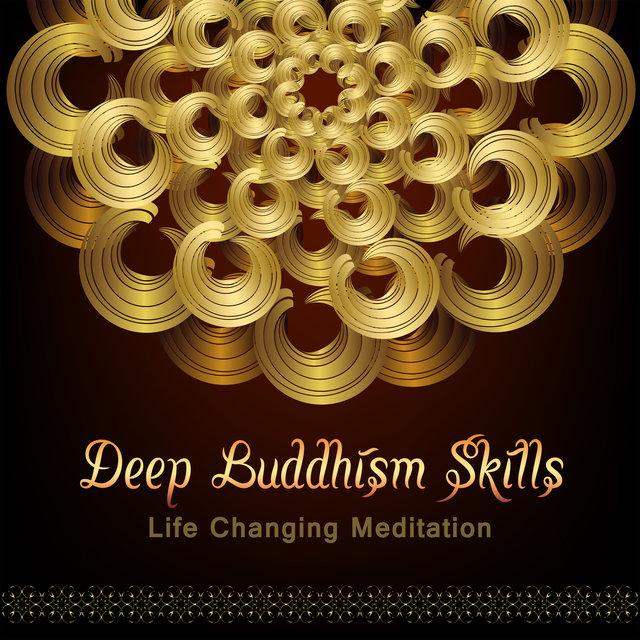 Deep Buddhism Skills: Life Changing Meditation, Benefits for