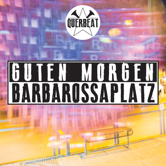 Guten Morgen Barbarossaplatz By Querbeat On Tidal