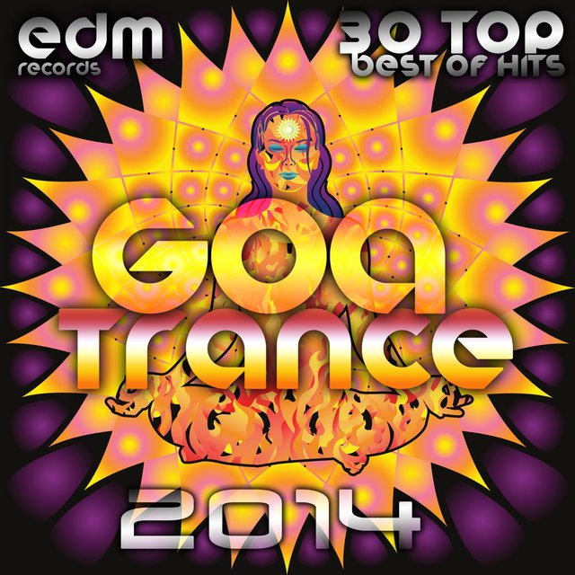 Listen to Goa Trance 2014 - 30 Top Best of Hits, Progressive