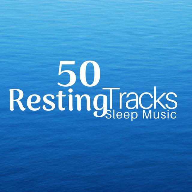 50 Resting Tracks - Sleep Music for Bedtime, Nature Sounds