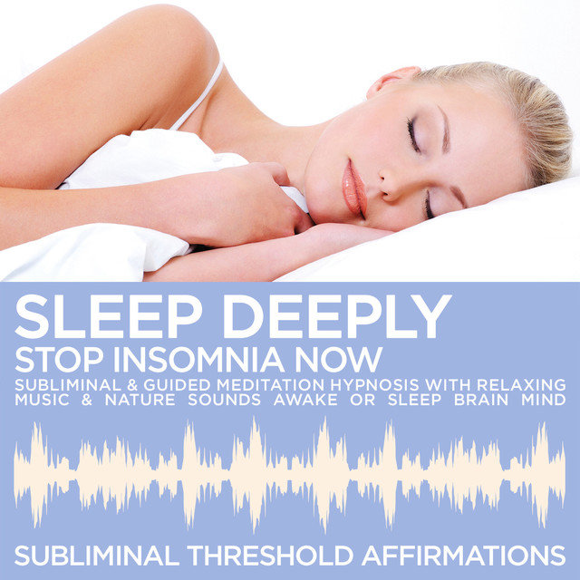 Sleep Deeply: Stop Insomnia Now Subliminal Affirmations & Guided