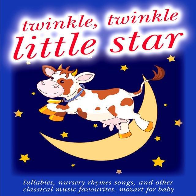 Listen to Twinkle Twinkle Little Star: Lullabies, Nursery