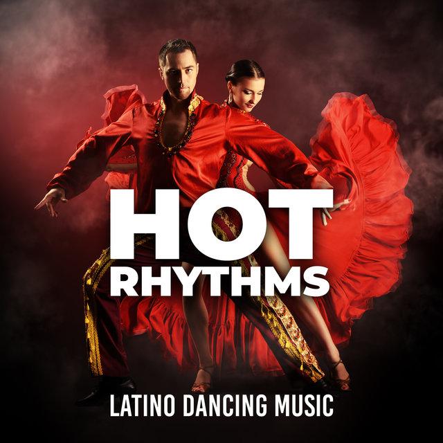 Hot Rhythms: Latino Dancing Music, Latin House, Ultra Mix Latino