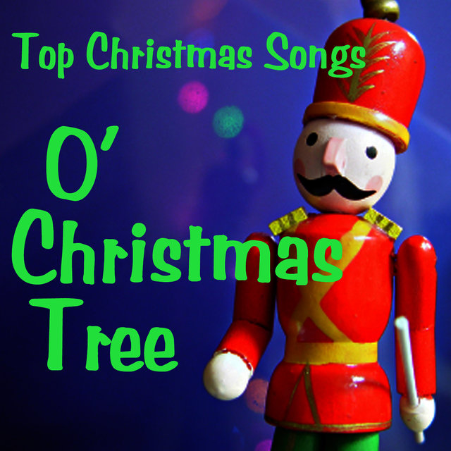 Top Christmas Songs.Listen To Top Christmas Songs O Christmas Tree By Top